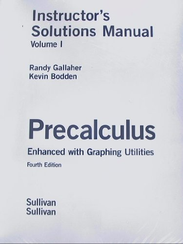 9780131490932: Instructor's Solutions Manual for Precalculus Enhanced with Graphing Utilities, Fourth Edition 2 Volume Set (Volume 1 & 2)