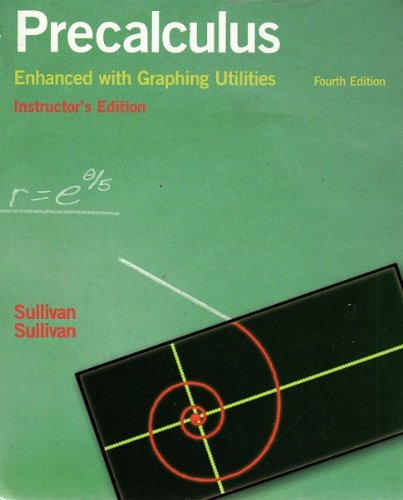 9780131490956: Precalculus Enhanced with Graphing Utilities 4th Edition Instructor's Edition