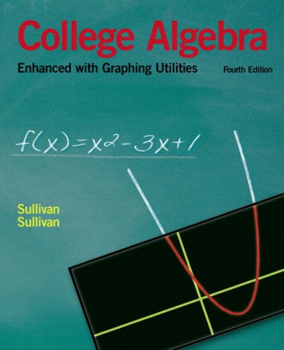 9780131491045: College Algebra Enhanced with Graphing Utilities (4th Edition)