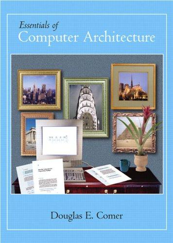 Essentials of Computer Architecture: Douglas E. Comer