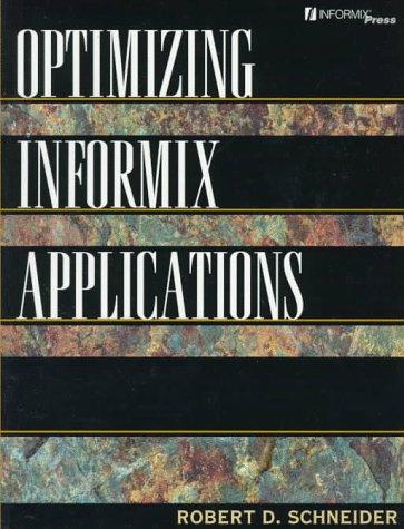 9780131492387: Optimizing Informix Applications (Informix Series)