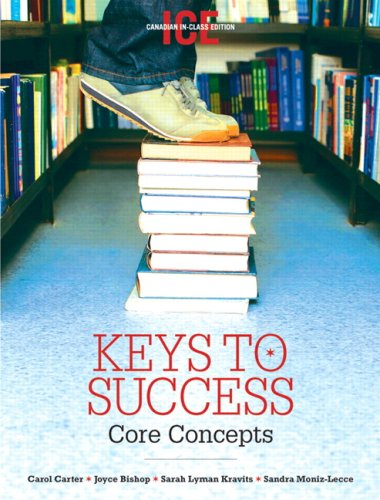 Keys To Success: Core Concepts, Canadian In-Class Edition: Carter, Carol J; Bishop, Joyce; Lyman ...