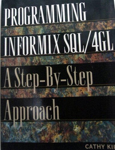 9780131493940: Programming Informix SQL/4Gl: A Step-By-Step Approach