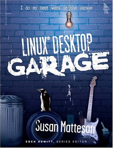 9780131494190: Linux(R) Desktop Garage