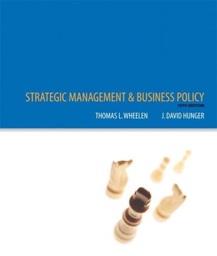 Strategic Management and Business Policy (10th Edition): Wheelen, Tom, Hunger,