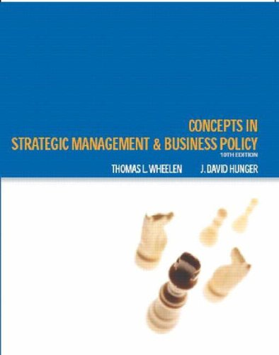 Concepts in Strategic Management and Business Policy: Thomas L. Wheelen,