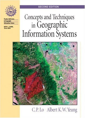 9780131495029: Concepts and Techniques of Geographic Information Systems (Prentice Hall Series in Geographic Information Science)