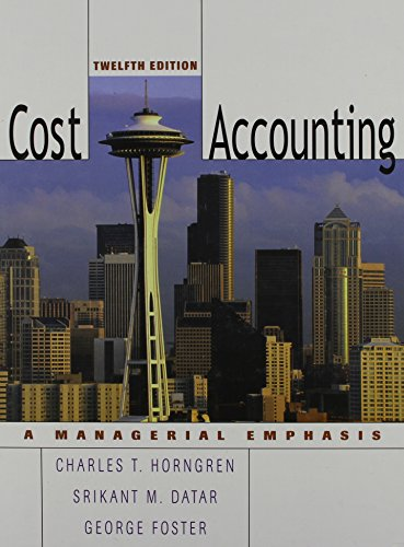 Cost Accounting: A Managerial Emphasis: Charles T. Horngren,