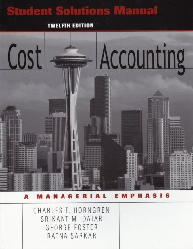 9780131496019: Student Solutions Manual to accompany Cost Accounting, 12th Edition