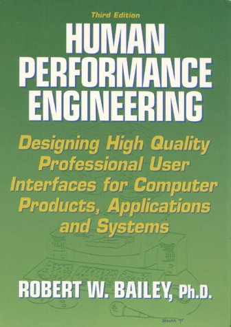 9780131496347: Human Performance Engineering: Designing High Quality Professional User Interfaces for Computer Products, Applications and Systems (3rd Edition)