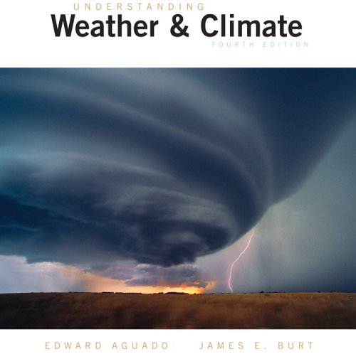 9780131496965: Understanding Weather and Climate (4th Edition)