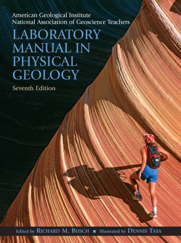 Laboratory Manual in Physical Geology (7th Edition): American Geological Institute,