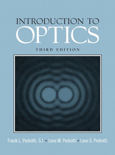 Introduction to Optics (3rd Edition): Pedrotti, Frank L;