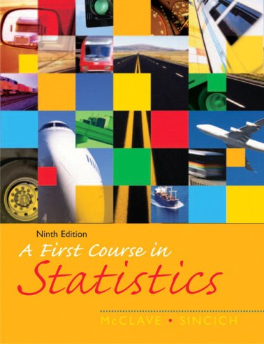 First Course in Statistics, A (9th Edition): James T. McClave,