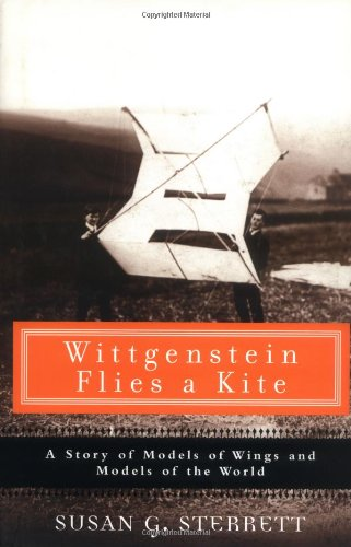 9780131499973: Wittgenstein Flies a Kite: A Story of Models of Wings and Models of the World