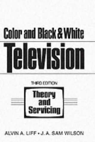 9780131500129: Color and Black and White Television Theory and Servicing (3rd Edition)