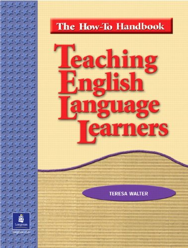 Teaching English Language Learners: The How To: Teresa Walter