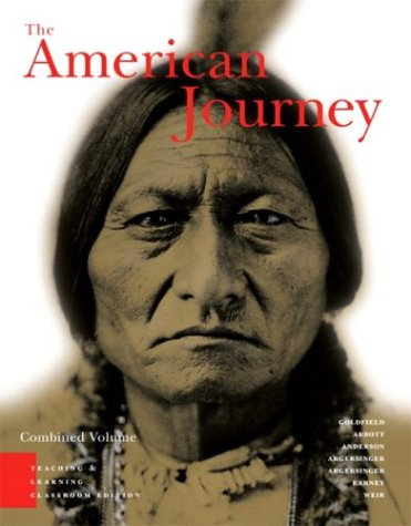 The American Journey: A History of the: Goldfield, David; Anderson,
