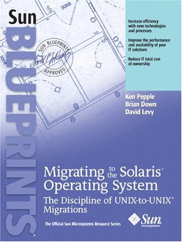 9780131502635: Migrating to the Solaris Operating System: The Discipline of UNIX-to-UNIX Migrations