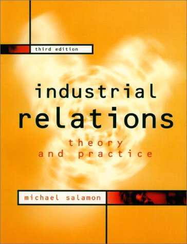 9780131509474: Industrial Relations: Theory and Practice (3rd Edition)