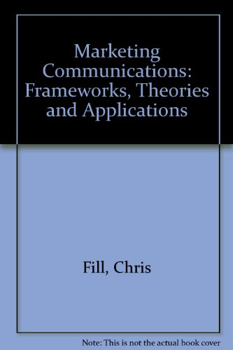 9780131509627: Marketing Communications: Frameworks, Theories and Applications