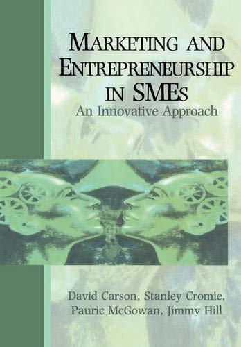 Marketing and Entrepreneurship in SME's: An Innovative: Carson, David, Cromie,