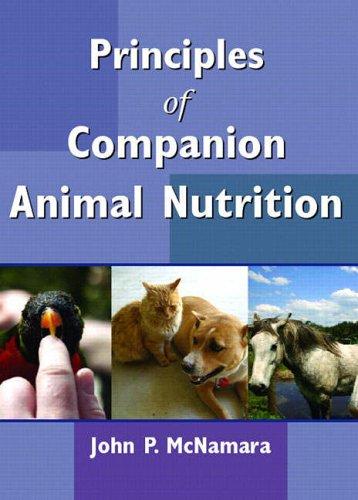 9780131512580: Principles of Companion Animal Nutrition