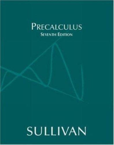 Precalculus, 7th Edition: Michael Sullivan