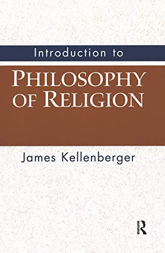 Introduction to Philosophy of Religion: Kellenberger, James