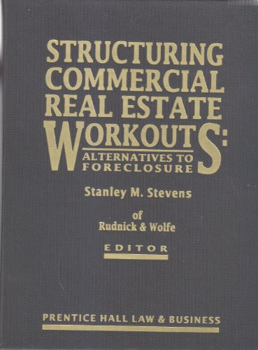 9780131518537: Structuring Commercial Real Estate Workouts: Alternatives to Foreclosure