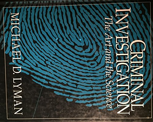 9780131519299: Criminal Investigation: The Art and the Science