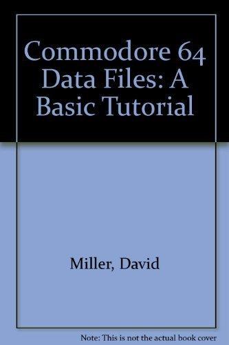 9780131524064: Commodore 64 Data Files: A Basic Tutorial