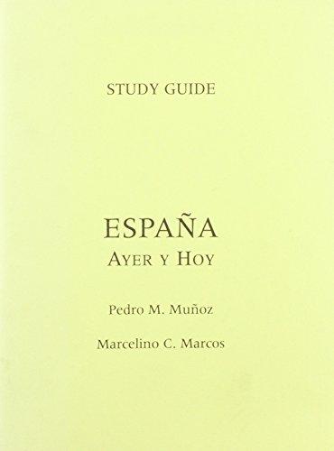 9780131524729: Espana, Ayer Y Hoy: Study Guide