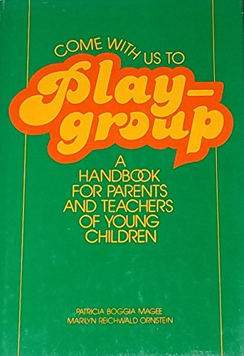 9780131525870: Come with us to playgroup: A handbook for parents and teachers of young children