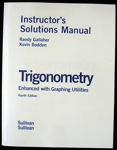 9780131527270: Trigonometry Enhanced with Graphing Utilities 4th Ed. Instructor's Solution Manual
