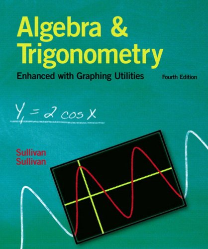 9780131527393: Algebra and Trigonometry Enhanced With Graphing Utilities (4th Edition)