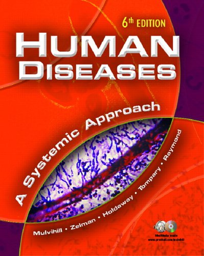 Human Diseases: A Systemic Approach (6th Edition): Mary Lou Mulvihill; Mark Zelman; Paul Holdaway; ...