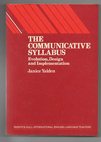 The Communicative Syllabus: Evolution, Design and Implementation: Yalden, Janice