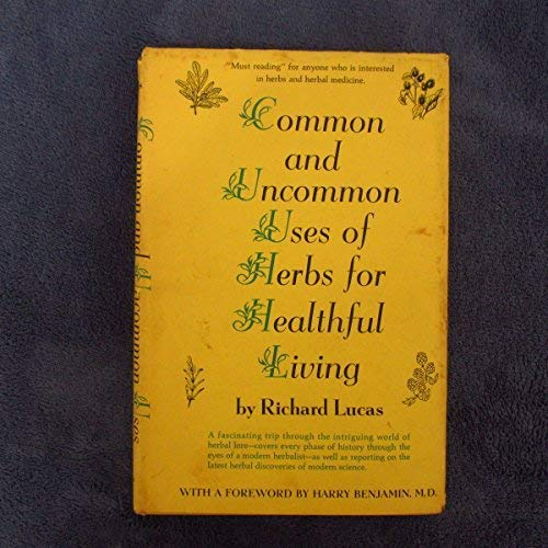 9780131528680: Common and Uncommon Uses of Herbs for Healthful Living