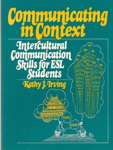 Communicating in Context: Intercultural Communication Skills for: Irving, Kathy J.