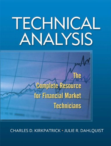 Technical Analysis: The Complete Resource for Financial: Charles D. Kirkpatrick