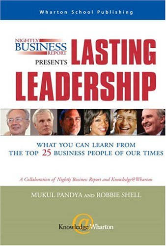 9780131531185: Nightly Business Report Presents Lasting Leadership: What You Can Learn from the Top 25 Business People of our Times