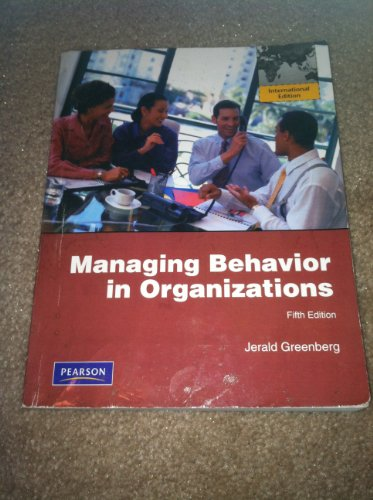 9780131532885: Managing Behavior in Organizations
