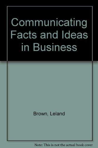 9780131534032: Communicating Facts and Ideas in Business