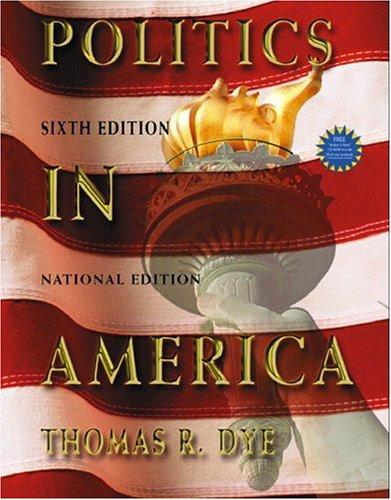 9780131534506: Politics in America, National Version (6th Edition)