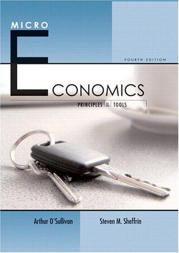 Microeconomics: Principles and Tools (4th Edition) (O'Sullivan/Sheffrin: Arthur O'Sullivan, Steven