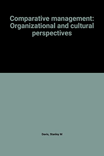 9780131538900: Comparative management: Organizational and cultural perspectives