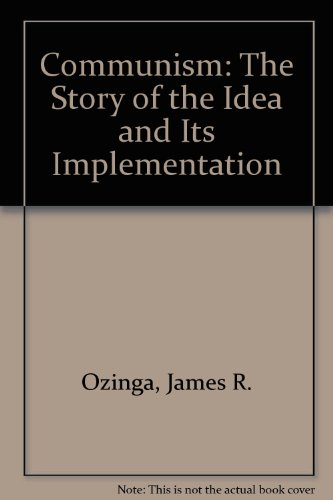 9780131539662: Communism: The Story of the Idea and Its Implementation