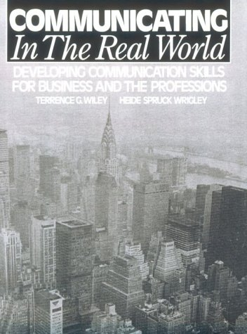 9780131539747: Communicating in the Real World: Developing Communication Skills for Business and the Professions