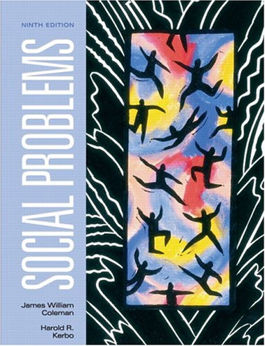 Social Problems (9th Edition): James William Coleman,